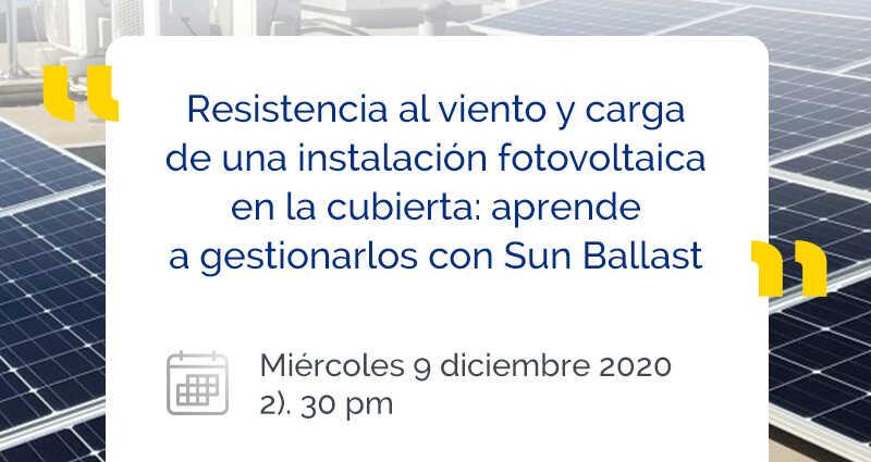 Resistencia al viento y carga de un sistema fotovoltaico en cubierta: aprende a gestionarlas con Sun Ballast