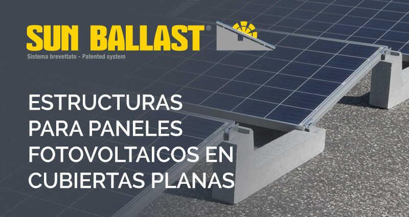 ¿Sabías que existe una estructuras innovadora para los sistemas fotovoltaicos sobra cubiertas planas?