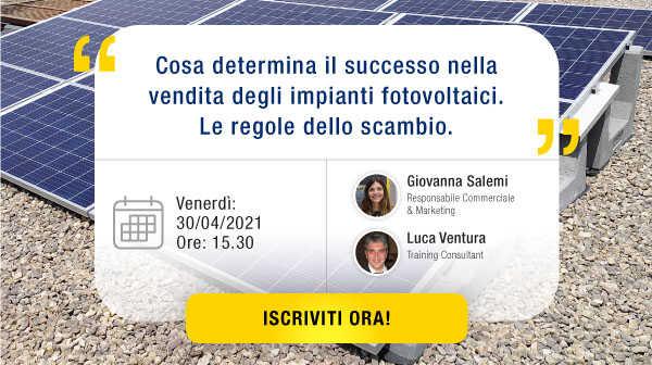 Cosa determina il successo nella vendita degli impianti fotovoltaici. Le regole dello scambio