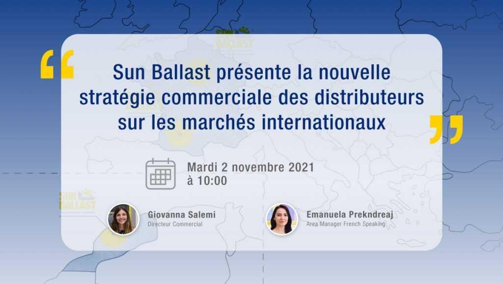 Sun Ballast présente la nouvelle stratégie commerciale des distributeurs sur les marchés internationaux.